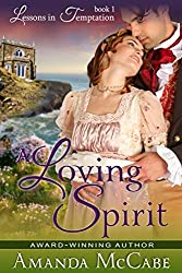 A Loving Spirit (Lessons in Temptation Series Book 1)