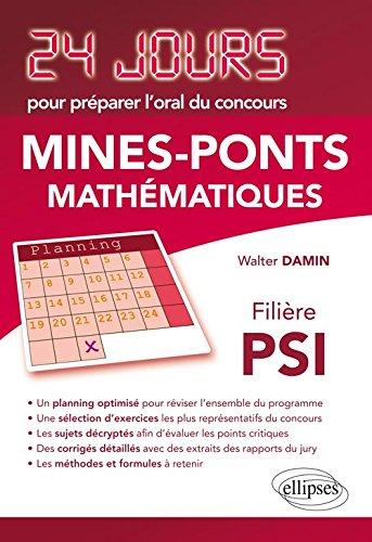 24 Jours pour Préparer l'Oral du Concours Mines-Ponts Mathématiques Filière PSI