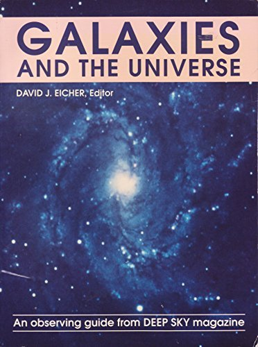 Galaxies and the Universe: An Observing Guide from Deep Sky Magazine by David J. Eicher (1992-09-02)