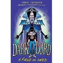 A Fiend in Need: Book 2 (Dark Lord)