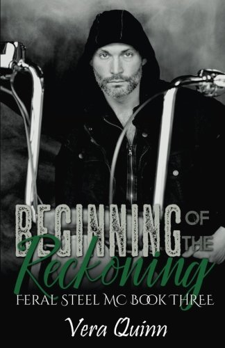 Beginning of the Reckoning: Volume 3 (Feral Steel MC)