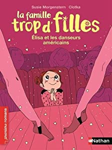 """Afficher """"La famille trop d'filles : Elisa et les danseurs américains"""""""