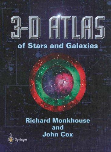3-D atlas of stars and galaxies par Richard Monkhouse
