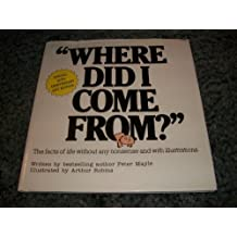 Where Did I Come From: The Facts of Life Without Any Nonsense and With Illustrations by Peter Mayle (1997-01-02)