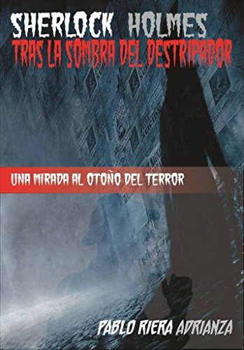 Sherlock Holmes Tras la Sombra del Destripador por Pablo Riera Adrianza