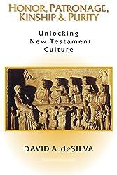 Honor, Patronage, Kinship & Purity: Unlocking New Testament Culture