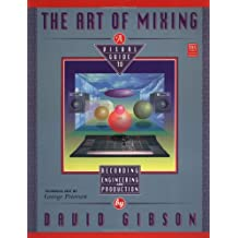 The Art of Mixing (Mix Pro Audio Series)
