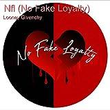 Nfl (No Fake Loyalty)
