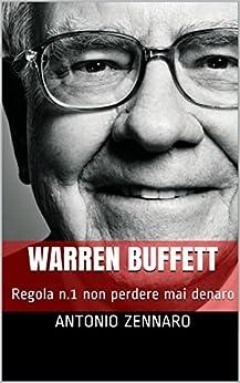 Warren Buffett Style: Regola n.1 non perdere mai denaro di [ZENNARO, ANTONIO]
