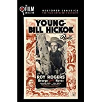 Young Bill Hickok (The Film Detective Restored Version) by Roy Rogers