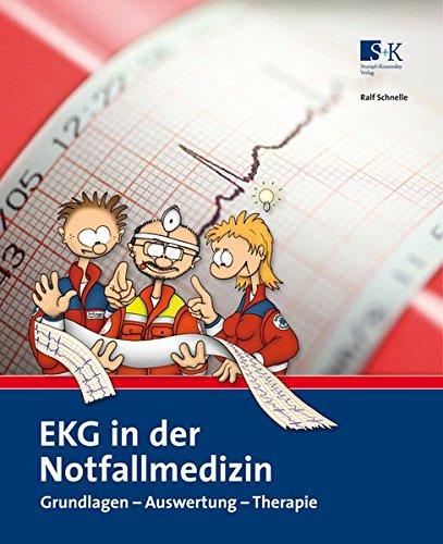 EKG in der Notfallmedizin: Grundlagen - Auswertung - Therapie