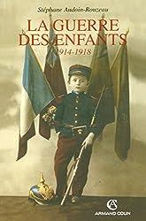 La guerre des enfants: 1914-1918