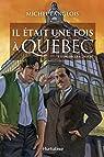 Il était une fois à Québec, tome 1 : D'un siècle à l'autre par Langlois