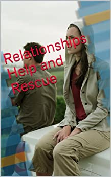 Relationships : Help and Rescue: Get back together today.! (English Edition) di [Hayer, I]