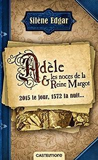 Adèle et les noces de la Reine Margot par Edgar