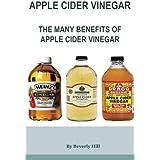 Apple Cider Vinegar: The Many Benefits of Apple Cider Vinegar
