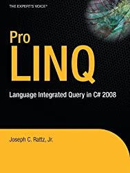 Pro LINQ: Language Integrated Query in C# 2008 (Expert's Voice in .NET) by Jr. Joseph C. Rattz (2007-11-27)
