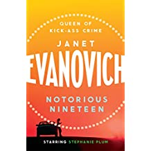 Notorious Nineteen: A fast-paced adventure full of mystery and laughs (Stephanie Plum Book 19)