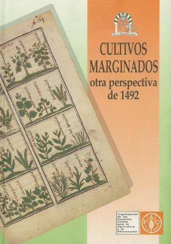 Cultivos Marginados Otra Perspectiva de 1492 (Coleccion FAO: Produccion y Proteccion Vegetal) por Food and Agriculture Organization of the United Nations