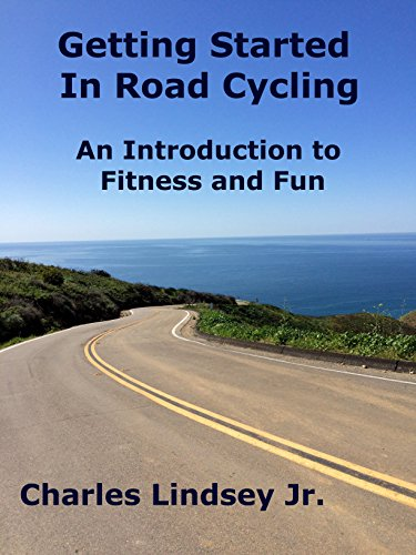 Getting Started in Road Cycling: An Introduction to Fitness and Fun (English Edition) por Charles Lindsey
