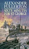 Sixty Minutes for St.George (Nicholas Everard Omnibus) by Alexander Fullerton (1999-03-04)