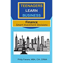 Finance: Smart Investment Decisions (Teenagers Learn Business Book 1) (English Edition)