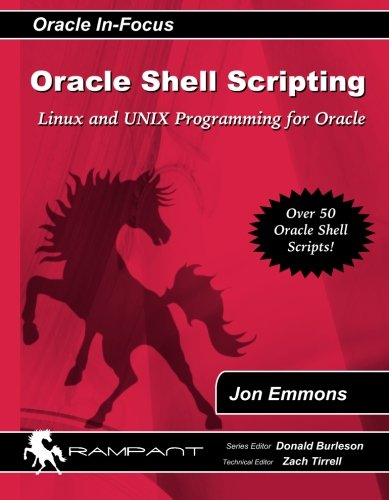 Oracle Shell Scripting: Linux and Unix Programming for Oracle (Oracle In-Focus)