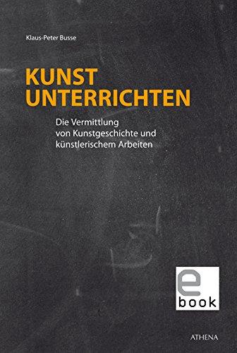kunst-unterrichten-die-vermittlung-von-kunstgeschichte-und-knstlerischem-arbeiten-dortmunder-schriften-zur-kunst-studien-zur-kunstdidaktik-14