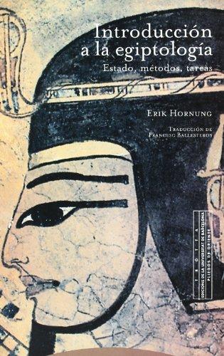 Introducción A La Egiptología. Estado, Métodos, Tareas (Pliegos de Oriente)