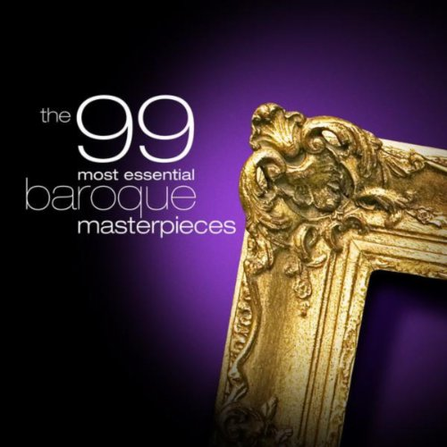 The 99 Most Essential Baroque Masterpieces