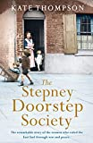 The Stepney Doorstep Society: The remarkable true story of the women who ruled the Ea...