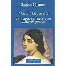 Marie Marguerite: Sauvagesse et esclave en Nouvelle-France