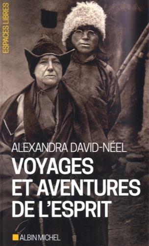Voyages et aventures de l'esprit par Alexandra David-Néel