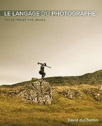 Le langage du photographe: Faites parler vos images