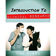 Introduction To Clinical Reserach: Learn The Basic Building Blocks Of Clinical Trials (English Edition)