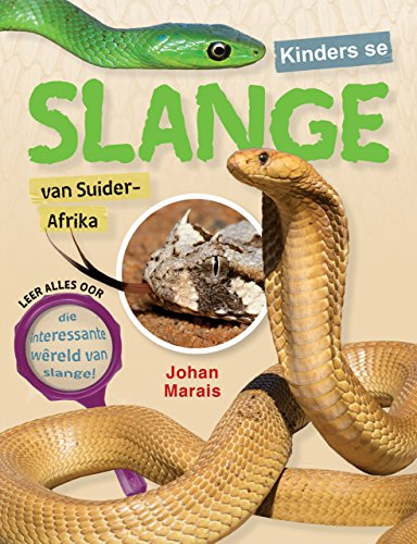 Kinders se slange van Suider-Afrika (Afrikaans Edition) por Johan Marais