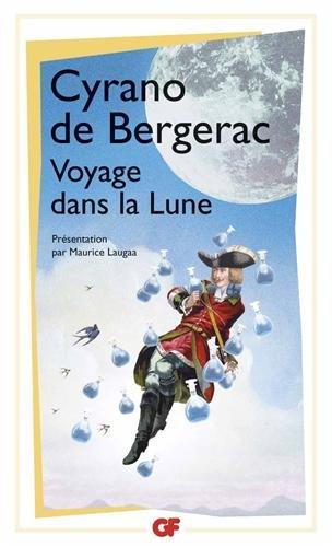 Voyage dans la Lune : L'Autre Monde ou Les Etats et Empires de la Lune