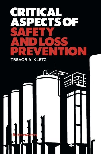 Critical Aspects of Safety and Loss Prevention por Trevor A. Kletz