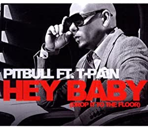 Hey Baby (Drop It to the Floor) feat. T-Pain