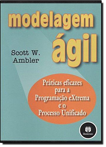 Modelagem Ágil. Práticas Eficazes Para a Programação Extrema e o Processo Unificado (Em Portuguese do Brasil)