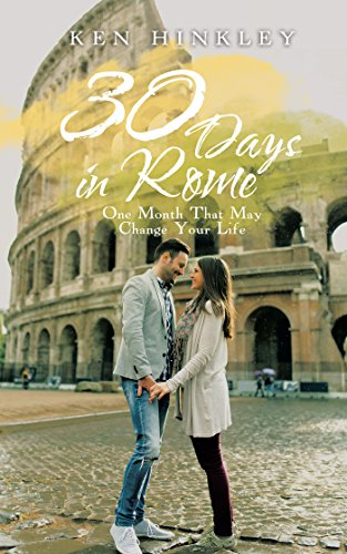 30 Days in Rome: One Month That May Change Your Life (English Edition) -
