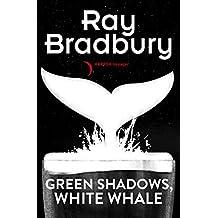 Green Shadows, White Whales