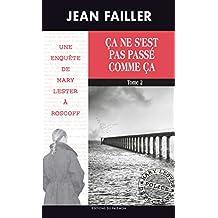 Ça ne s'est pas passé comme ça: Tome 2 (Les enquêtes de Mary Lester t. 49) (French Edition)