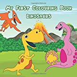 """My First Colouring Book Dinosaurs: 8.5"""" x 8.5"""" 