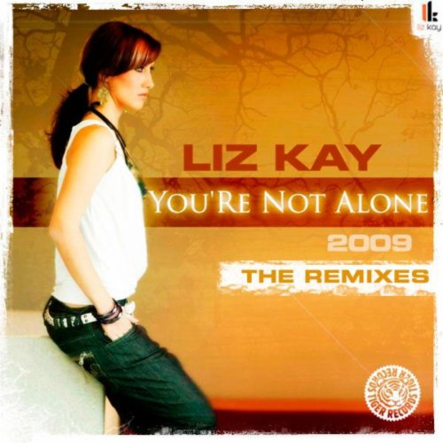 Liz Kay - You're Not Alone 2009 (The Remixes)