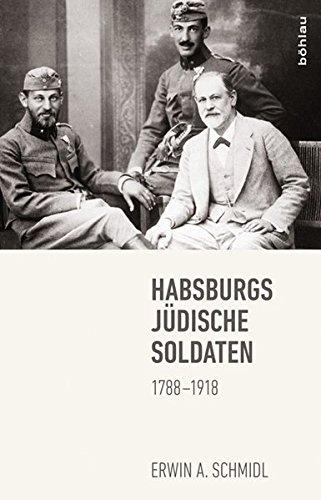 Habsburgs jüdische Soldaten: 1788–1918 (Jüdische Soldaten)