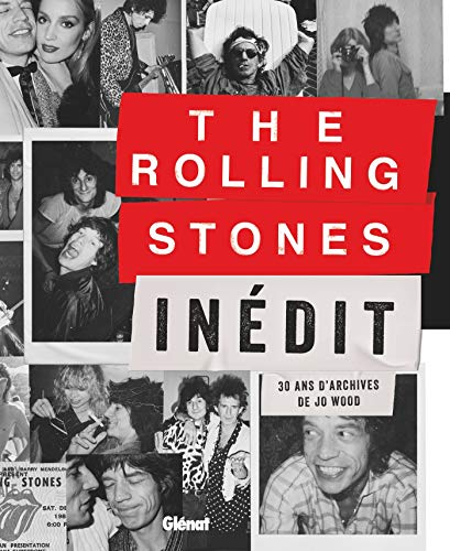 The Rolling Stones Inédit: 30 ans d'archives de Jo Wood par Jo Wood