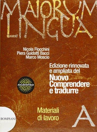Maiorum lingua. Materiali A-Repertori lessicali-Officina. Per i Licei e gli Ist. magistrali. Con CD-ROM: 2