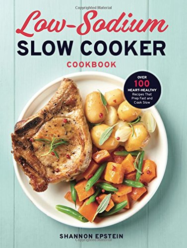 Pdf download low sodium slow cooker cookbook over 100 heart pdf download low sodium slow cooker cookbook over 100 heart healthy recipes that prep fast and cook slow full pages shannon epstein 9ert893re4f3r forumfinder Gallery