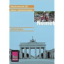 Reise Know-How Német szóról-szóra (Deutsch als Fremdsprache, ungarische Ausgabe): Kauderwelsch-Band 182